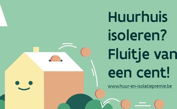 Campagne gelanceerd om (ver)huurders beter te informeren over huur- en isolatiepremie